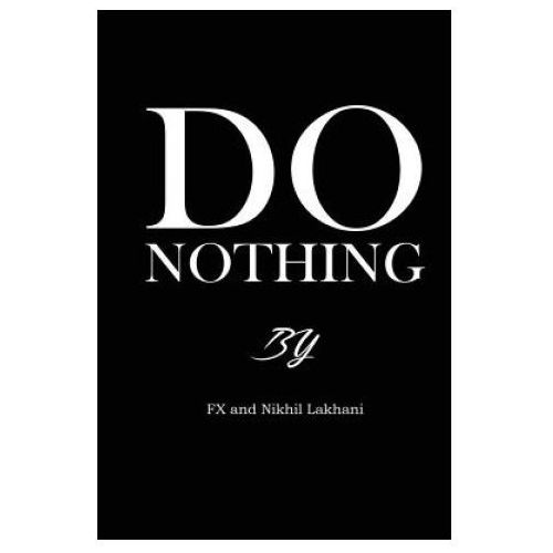 Do Nothing!: The Memoirs of FX