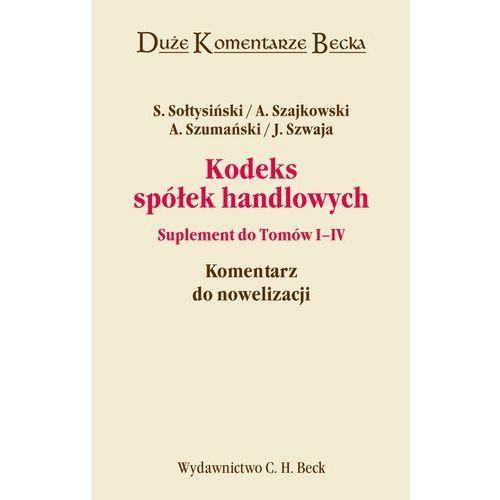 Kodeks spółek handlowych. Suplement do tomów I-IV. Komentarz do nowelizacji