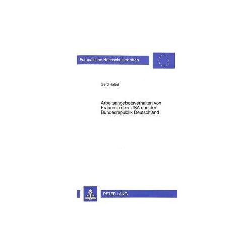Arbeitsangebotsverhalten von Frauen in den USA und der Bundesrepublik Deutschland (9783631496541)