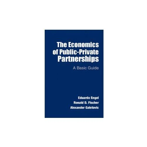 The Economics Of Public - Private Partnerships