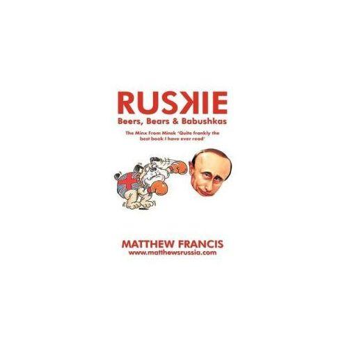 Francis, Matthew (University of Wales, Aberystwyth) - Ruskie (9781456781774)