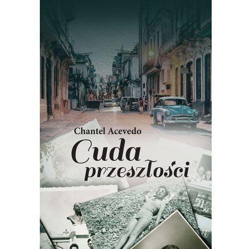 Cuda przeszłości - Chantel Acevedo (9788380151253)