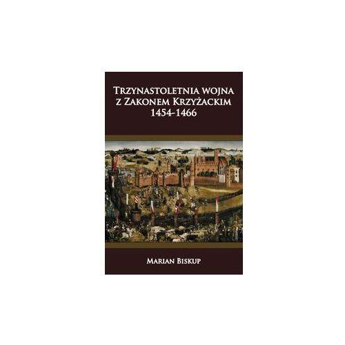 Trzynastoletnia wojna z Zakonem Krzyżackim, Marian Biskup