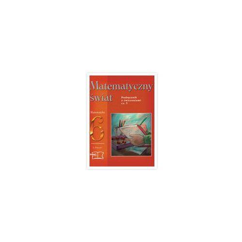 Matematyczny Świat kl. 6. cz. 1 Podręcznik