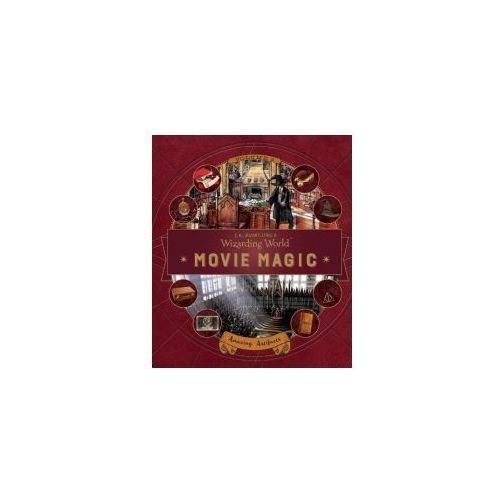 J. K. Rowling's Wizarding World: Movie Magic Volume Three: Amazing Artifacts (9781406377033)