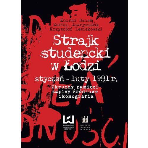 Strajk studencki w Łodzi styczeń-luty 1981 r. + zakładka do książki GRATIS (428 str.)