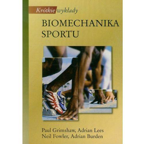 Krótkie wykłady Biomechanika sportu (2010)