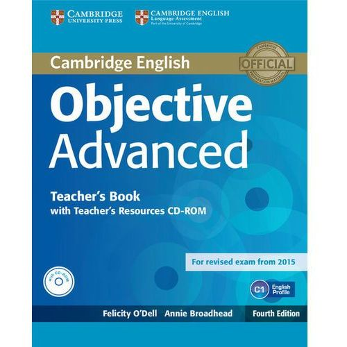 Objective Advanced 4ed Teacher's Book with Teacher's Resources Audio CD/CD-ROM egzamin 2015 (9781107681453)