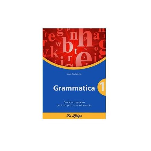 Grammatica 1. Quaderno Operativo, Maria Rita Petrella
