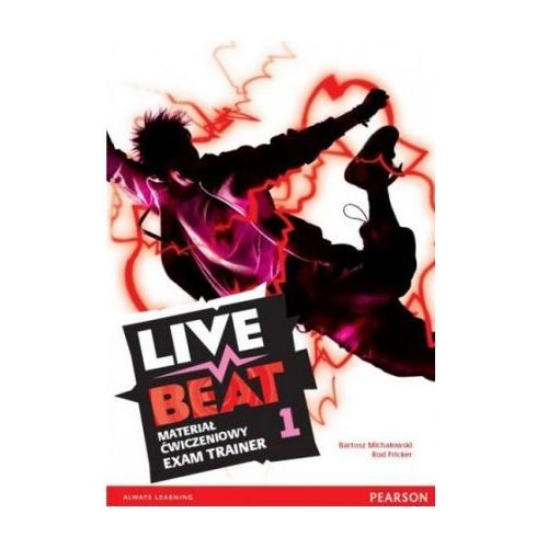 Live Beat 1. Materiał Ćwiczeniowy Exam Trainer (Do Wersji Wieloletniej) + MP3 Online (56 str.)