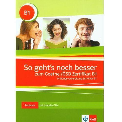So Geht's noch besser zum Goethe/OSD Zertifikat B1 Testbuch, oprawa miękka