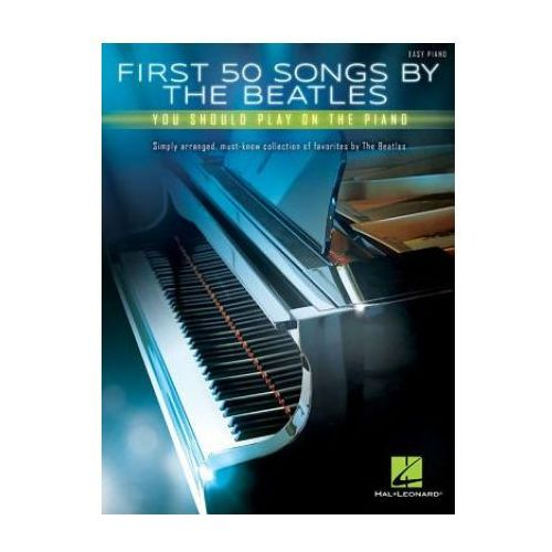 First 50 Songs By The Beatles You Should Play On The Piano (9781495069093)