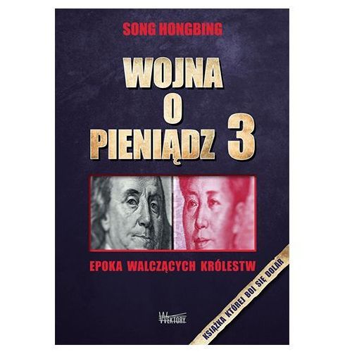 Wojna o pieniądz. Tom 3 Hongbing Song