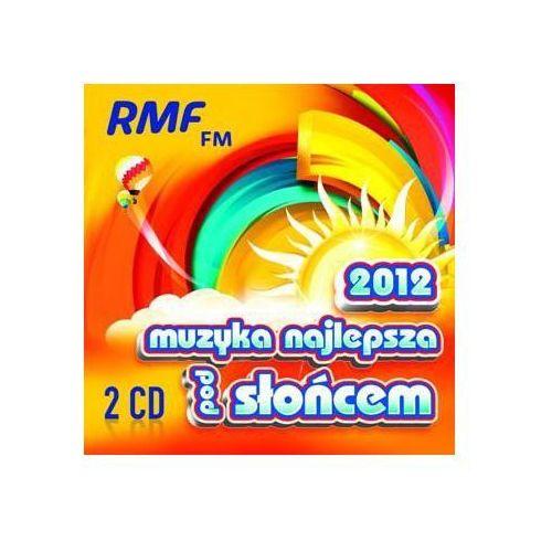 RMF FM 2012 - MUZYKA NAJLEPSZA POD SŁOŃCEM (5099963630428)