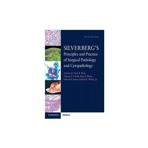 Silverberg's Principles and Practice of Surgical Pathology and Cytopathology 4 Volume Set with Online Access (9781107022836)