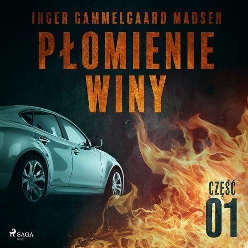 Płomienie winy: część 1 - Inger Gammelgaard Madsen (MP3) (9788726169812)