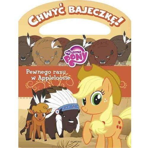 Chwyć bajeczkę!. My Little Pony. Pewnego razu w Appleloosie, praca zbiorowa