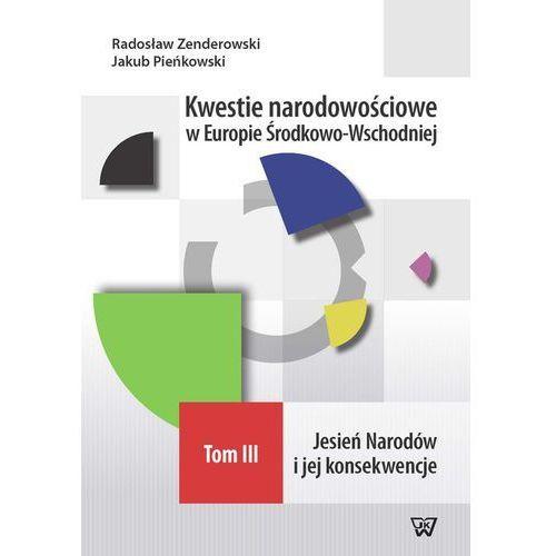 Kwestie narodowościowe w Europie Środkowo-Wschodniej Tom III (9788380901667)