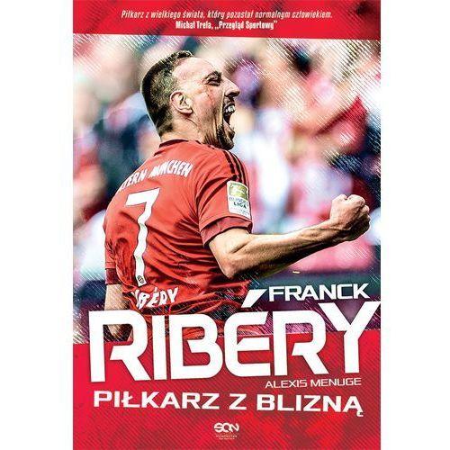 Franck Ribery. Piłkarz z blizną Alexis Menuge (9788379242269)