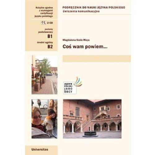 Coś wam powiem Ćwiczenia komunikacyjne B1, B2 (wersja polska) - Szelc-Mays Magdalena - książka (9788324236763)