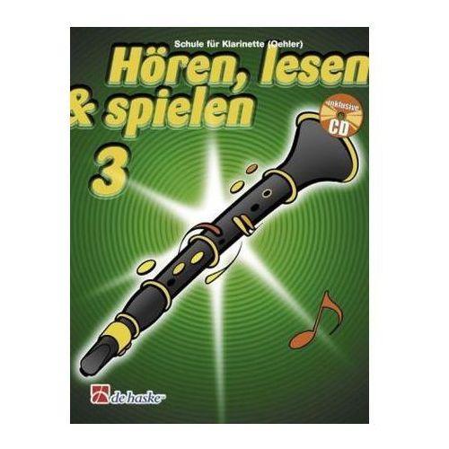 Hören, lesen & spielen, Schule für Klarinette (Oehler), m. Audio-CD. Bd.3 (9789043114202)