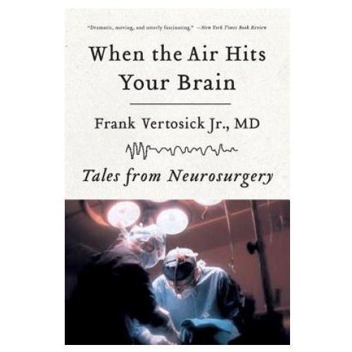 When the Air Hits Your Brain: Tales of Neurosurgery (9780393330496)