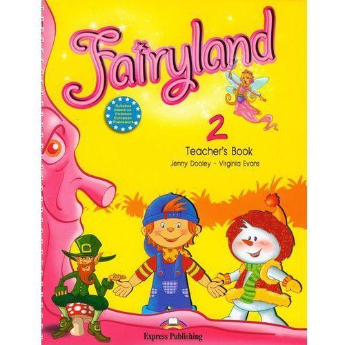 Fairyland 2. Teacher s Book, Express Publishing