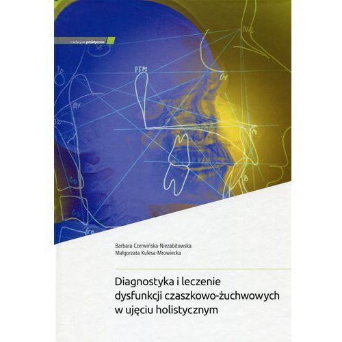 Diagnostyka i leczenie dysfunkcji czaszkowo-żuchwowych w ujęciu holistycznym