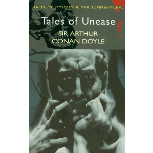 Tales of Unease, Arthur Conan Doyle