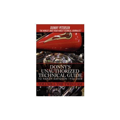 Donny's Unauthorized Technical Guide to Harley Davidson 1936-2008 (9780595896011)