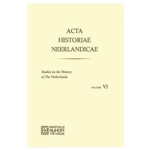Acta Historiae Neerlandicae/Studies on the History of the Netherlands VI