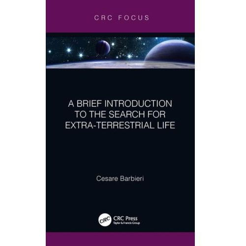 A Brief Introduction to the Search for Extra-Terrestrial Life Barbieri, Cesare (9780367191948)