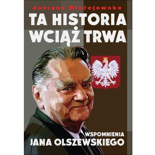 Ta historia wciąż trwa - Justyna Błażejewska (2019)
