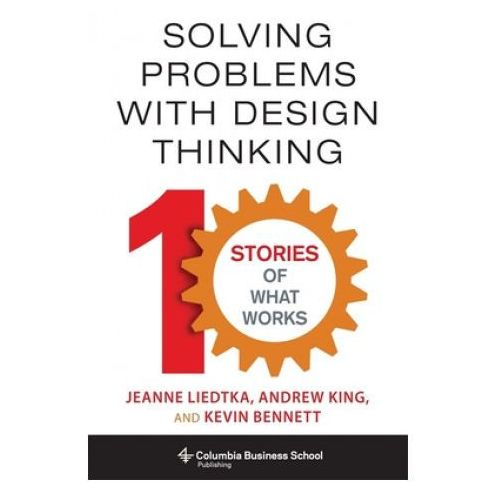 Solving Problems with Design Thinking (9780231163569)