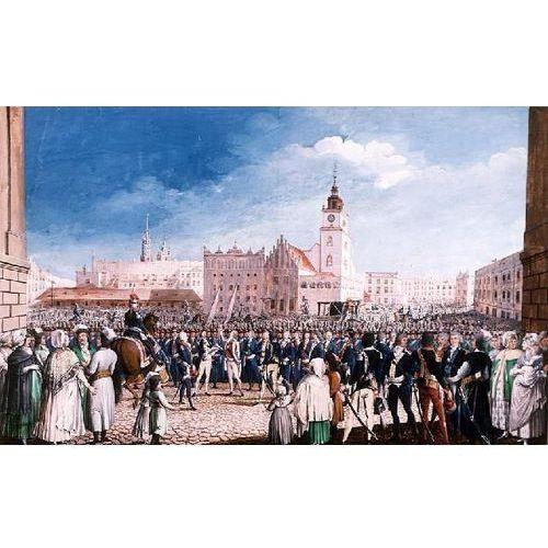 obraz Przysięga Tadeusza Kościuszki na Rynku w Krakowie - Michał Stachowicz (obraz)