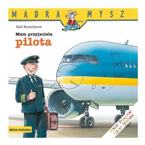 Mam przyjaciela pilota (9788372782946)
