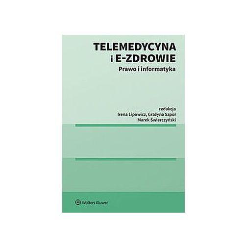 Telemedycyna i e-Zdrowie - Lipowicz Irena, Świerczyński Marek, Szpor Grażyna (416 str.)