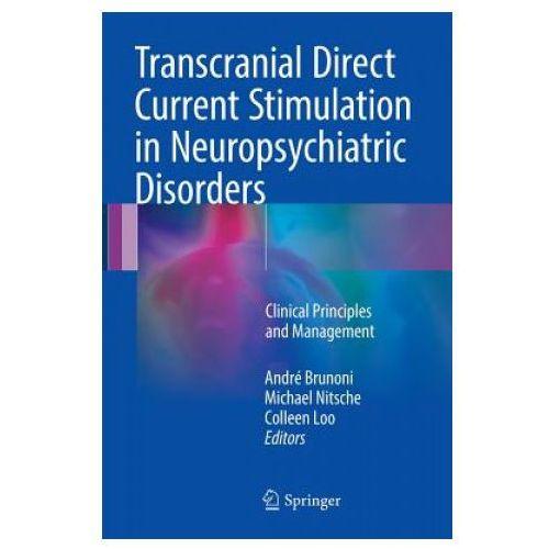 Transcranial Direct Current Stimulation in Neuropsychiatric Disorders (9783319339658)