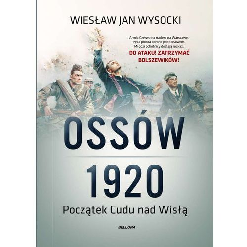 Ossów 1920. Początek Cudu nad Wisłą - Wiesław Jan Wysocki, Bellona
