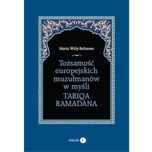 Tożsamość europejskich muzułmanów w myśli Tariqa Ramadana - Marta Widy-Behiesse (2014)