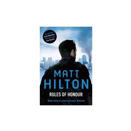 Rules Of Honour : The Eighth Joe Hunter Thriller, Hilton, Matt