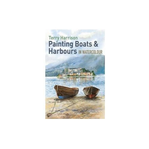 Painting Boats & Harbours in Watercolour (9781844489541)