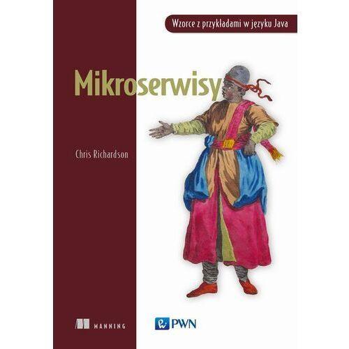 Mikroserwisy. Wzorce z przykładami w języku Java - Chris Richardson - ebook