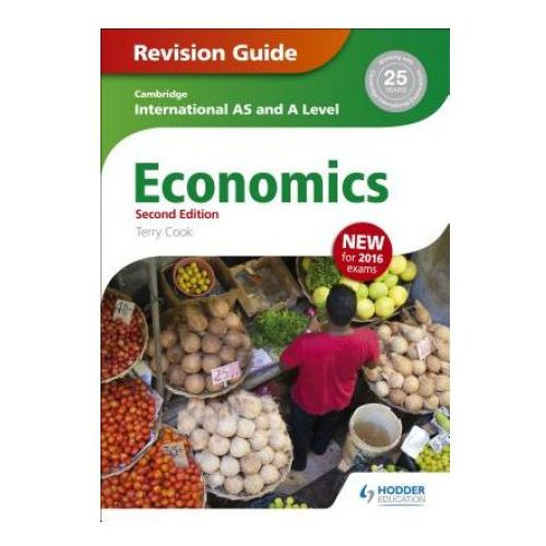 Cambridge International AS/A Level Economics Revision Guide second edition (9781471847738)