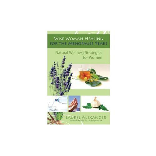 Wise Woman Healing for the Menopause Years