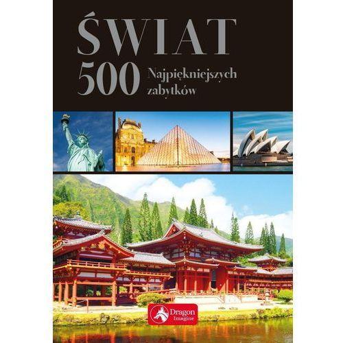 Świat 500 najpiękniejszych zabytków wersja exclusive (9788378876878)