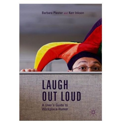 Laugh out Loud: A User's Guide to Workplace Humor (9789811302824)