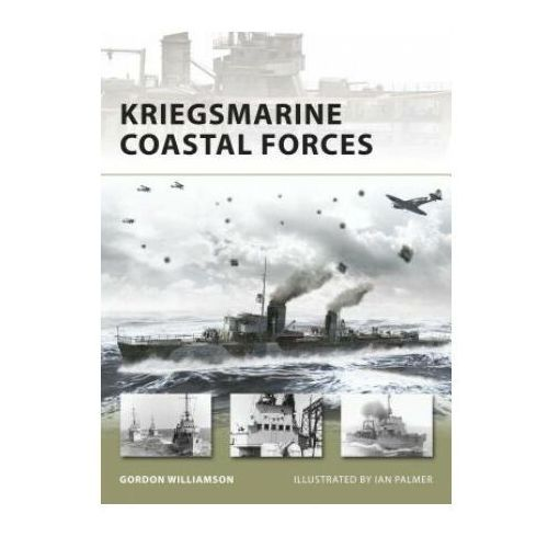 Kriegsmarine Coastal Forces, Osprey Publishing Ltd