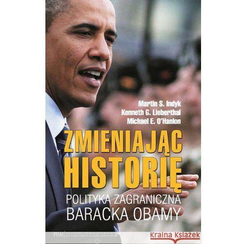 Zmieniając historię. Polityka zagraniczna Baracka Obamy, oprawa miękka