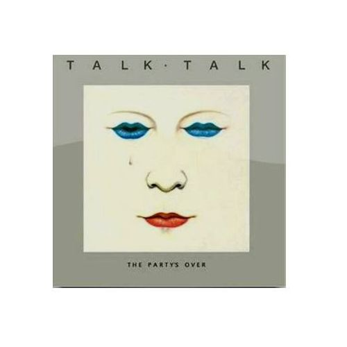 TALK TALK - THE PARTYS OVER (5099962178525)